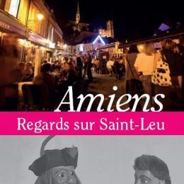 """Photo de la couverture de la brochure """"Amiens, regards sur Saint-Leu"""""""